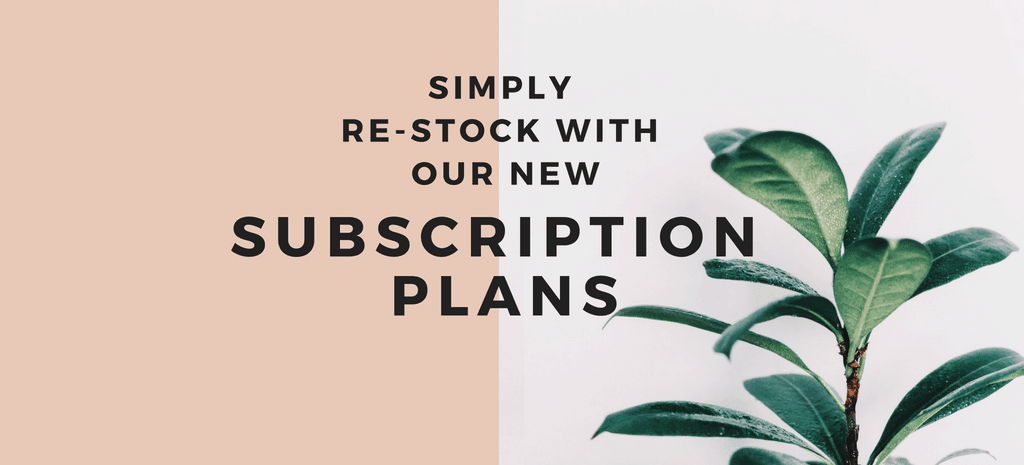 Simply re-stock with our new subscription plans